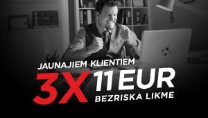 3×11€ bezriska likmes jaunajiem klientiem no 11.lv